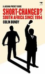 Jacana Pocket Series Short Changed South Africa Since 1994 - Colin Bundy (Paperback)