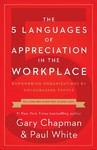 The 5 Languages of Appreciation in the Workplace - Gary Chapman (Paperback)