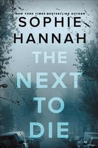 The Next to Die - Sophie Hannah (Hardcover)