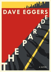 The Parade - Dave Eggers (Hardcover)