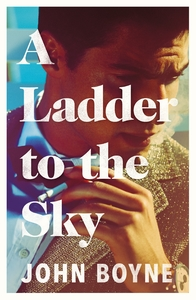 Ladder to the Sky - John Boyne (Paperback)