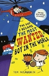 Day I Became the Most Wanted Boy In World - Tom McLaughlin (Paperback)