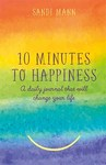 Ten Minutes to Happiness - Dr Sandi Mann (Hardcover)