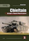 Chieftain: Britain's Flawed Masterpiece - Richard Kent (Paperback)