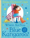 Where Are You, Blue Kangaroo? - Emma Chichester Clark (Paperback)