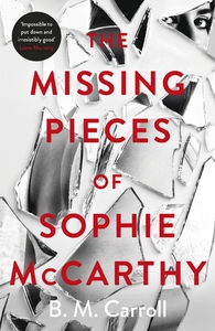 Missing Pieces of Sophie Mccarthy - B M Carroll (Paperback) - Cover