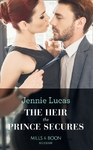 Heir the Prince Secures - Jennie Lucas (Paperback)