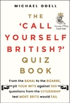 Call Yourself British? Quiz Book - Michael Odell (Paperback)