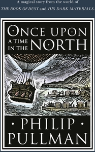 Once Upon a Time In the North - Philip Pullman (Hardcover)