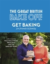 Great British Bake Off: Get Baking For Friends and Family - Linda Collister (Hardcover)