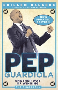 Pep Guardiola - Guillem Balague (Paperback)