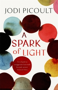 A Spark of Light - Jodi Picoult (Paperback) - Cover