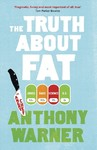 The Truth About Fat - Anthony Warner (Hardcover)