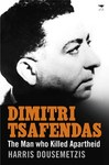 Dimitri Tsafendas Man Who Killed Apartheid - Harris Dousemetzis (Paperback)