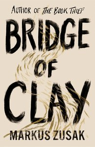 Bridge of Clay - Markus Zusak (Hardcover)
