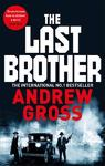 The Last Brother - Andrew Gross (Paperback)