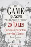 Game Ranger the Knife the Lion and Sheep - David Bristow (Paperback)