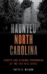 Haunted North Carolina - Patty A. Wilson (Paperback)