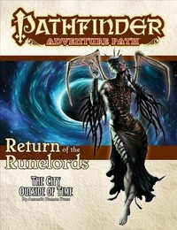 Pathfinder Adventure Path - The City Outside of Time (Return of the Runelords 5 of 6) (Role Playing Game) - Cover