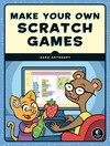 Make Your Own Scratch Games! - Anna Anthropy (Paperback)