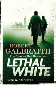 Lethal White - Robert Galbraith (Trade Paperback)