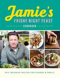 Friday Night Feasts - Jamie Oliver (Paperback)