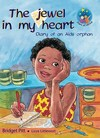 The Jewel in my heart - The Diary of an AIDS orphan - Bridget Pitt (Paperback)
