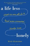 Life Less Lonely: What We Can All Do to Lead More Connected, Kinder Lives - Nick Duerden (Paperback)