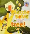 Please save our tree!: Grade 2: Reader - I. Lewis (Paperback)