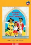 Be quiet! Sit still! Don't wriggle!: Grade 2: Big Book -  (Paperback)