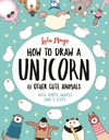 How to Draw a Unicorn and Other Cute Animals - Lulu Mayo (Paperback)