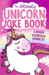 Ultimate Unicorn Joke Book - Egmont Publishing UK (Paperback)