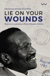 Lie On Your Wounds - Derek Hook (Editor) (Paperback)
