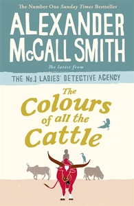 The Colours of all the Cattle - Alexander McCall Smith (Trade Paperback) - Cover