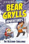 Bear Grylls Adventure 1: the Blizzard Challenge - Bear Grylls (Paperback)