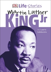 DK Life Stories:Martin Luther King Jr - Laurie Calkhoven (Hardcover) - Cover