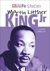 DK Life Stories:Martin Luther King Jr - Laurie Calkhoven (Hardcover)