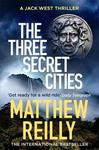 Three Secret Cities - Matthew Reilly (Hardcover)