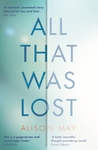 All That Was Lost - Alison May (Paperback)