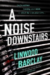 A Noise Downstairs - Linwood Barclay (Paperback)