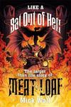 Like a Bat Out of Hell - Mick Wall (Trade Paperback)