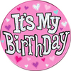 Expression Factory - It's My Birthday - Pink - Badge (Giant)