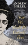 Now We Shall Be Entirely Free - Andrew Miller (Paperback)