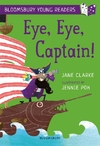 Eye, Eye, Captain! A Bloomsbury Young Reader - Jane Clarke (Paperback)