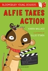 Alfie Takes Action: A Bloomsbury Young Reader - Karen Wallace (Paperback)
