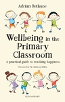 Wellbeing In the Primary Classroom - Adrian Bethune (Paperback)