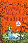 Stories of Magic and Mischief - Enid Blyton (Paperback)