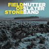 Mutter Slater Band - Field of Stone (CD)