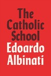Catholic School - Edoardo Albinati (Hardcover)