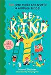Be Kind: You Can Make The World A Happier Place! - Naomi Shulman (Hardcover)